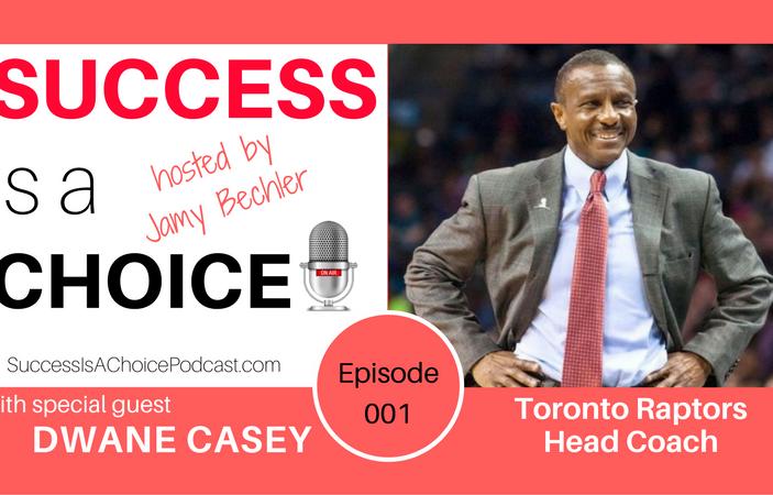 Episode 001: Toronto Raptors Head Coach Dwane Casey