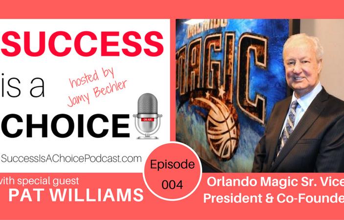 Episode 004: Orlando Magic Senior V.P. & Co-Founder Pat Williams