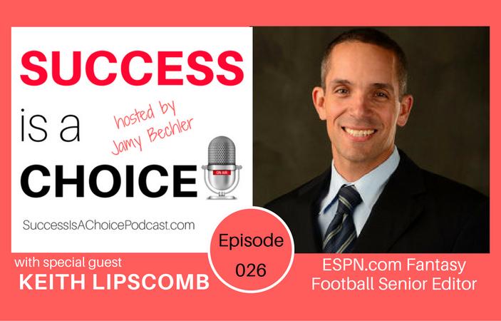 Episode 026: ESPN.com Fantasy Football Senior Editor Keith Lipscomb